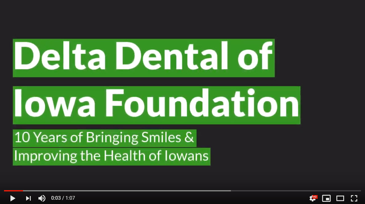 Watch the Delta Dental of Iowa Foundation 10 Years Recap Video