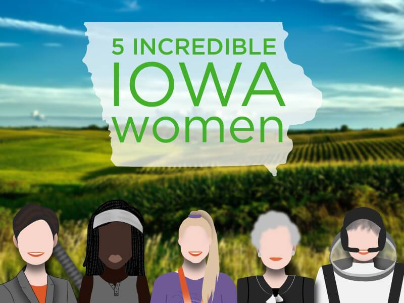 5 Incredible Iowa Women