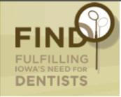FIND: Fulfilling Iowa's Need for Dentists